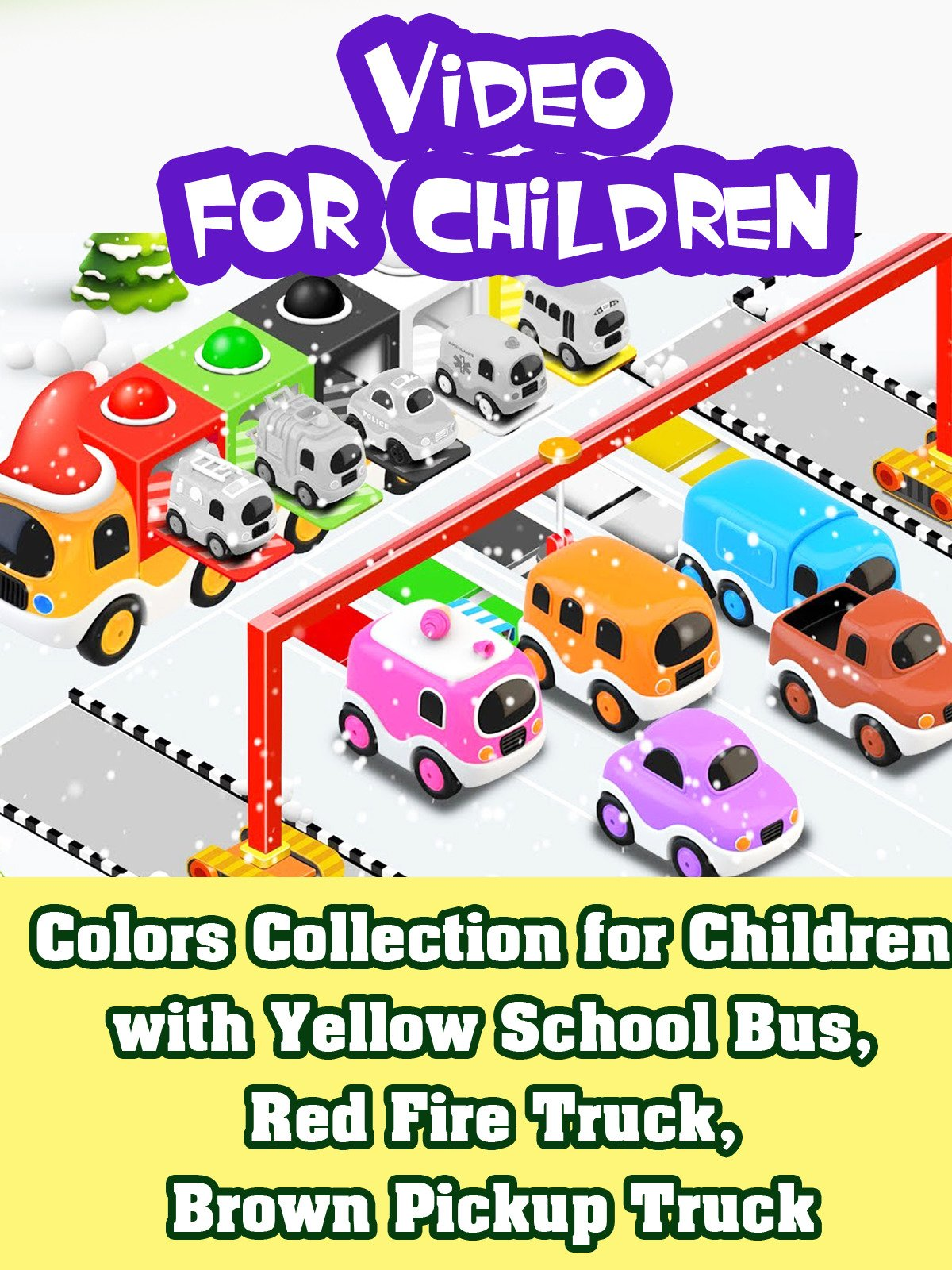 Colors Collection for Children with Yellow School Bus, Red Fire Truck, Brown Pickup Truck