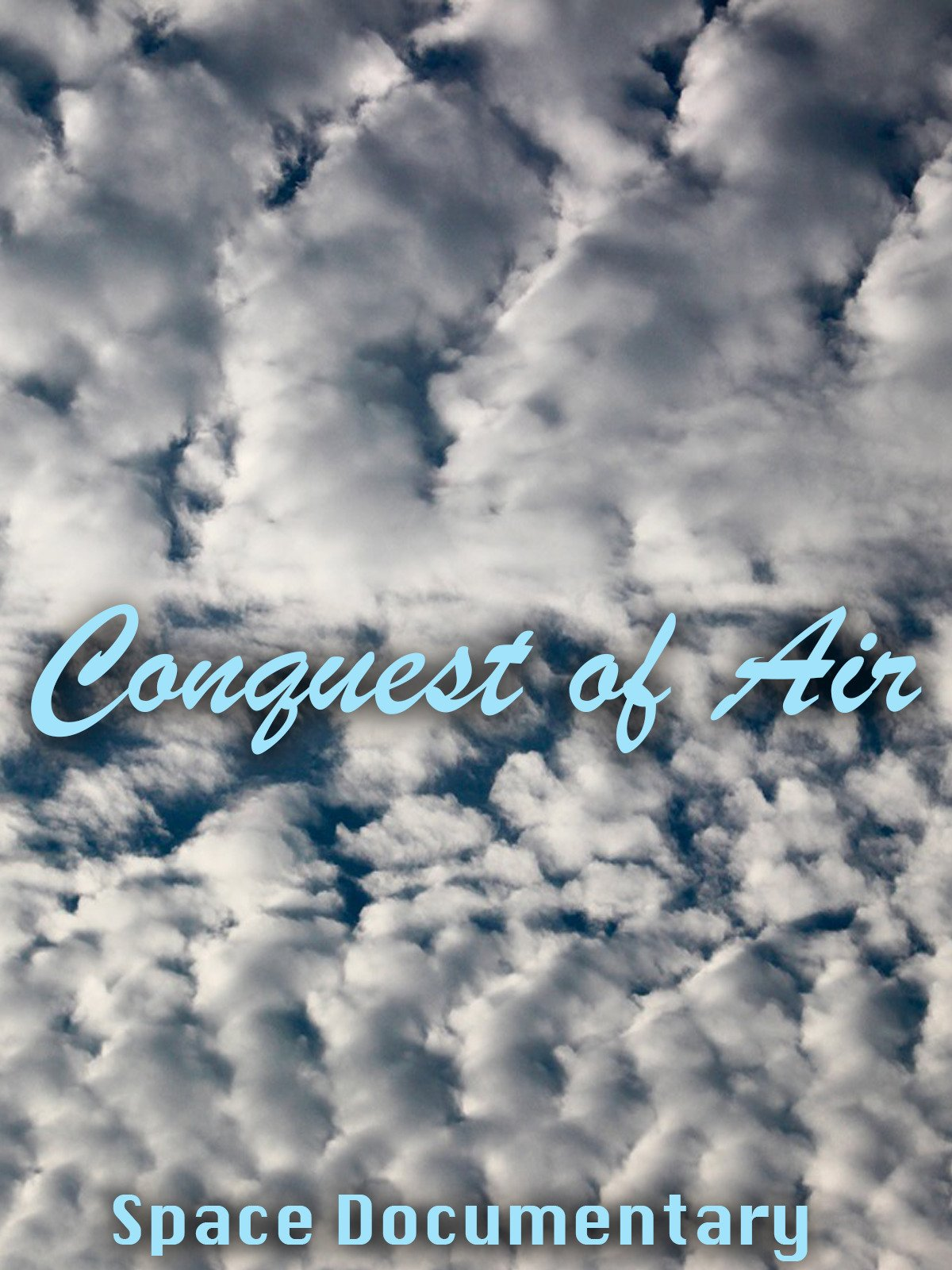 Conquest of Air: Documentary