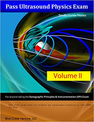 Pass Ultrasound Physics Study Guide Notes Volume II