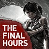 The Final Hours of Tomb Raider