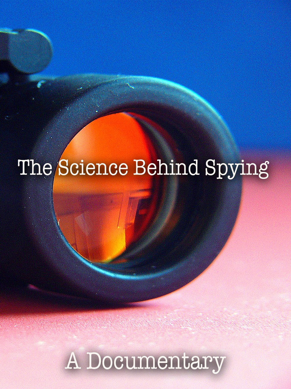 The Science Behind Spying A Documentary