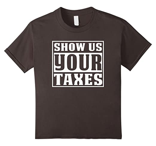 Show Us Your Taxes T Shir