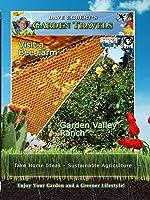 Garden Travels Visit a Bee Farm Garden Valley Ranch