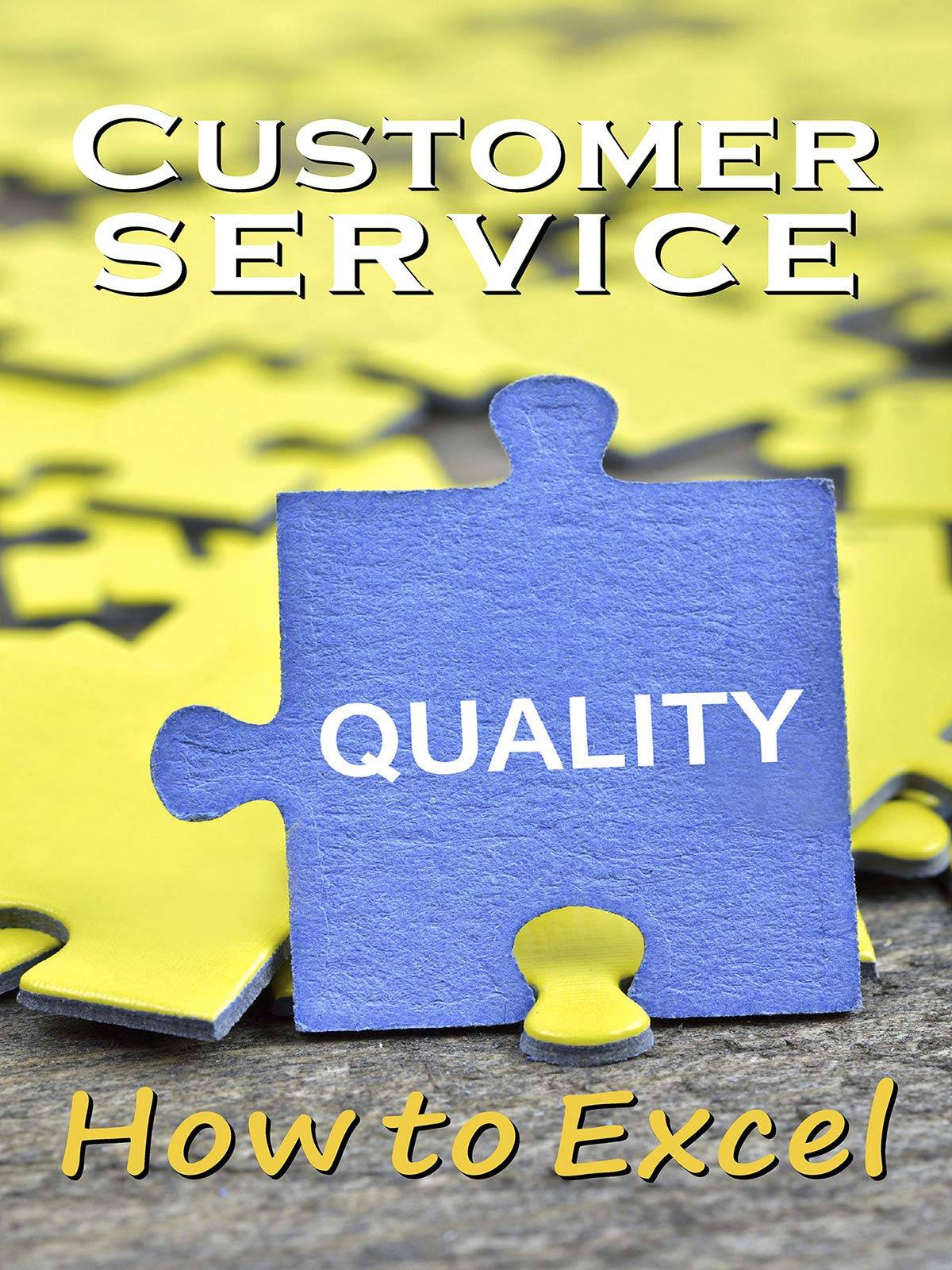 Customer Service Quality - How to Excel