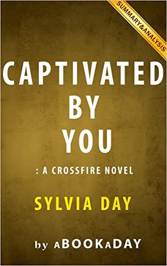 Captivated by You: : A Crossfire Novel by Sylvia Day | Summary & Analysis