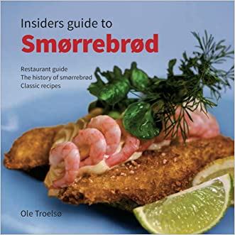 Insiders guide to Smørrebrød written by Ole Troels%C3%B8