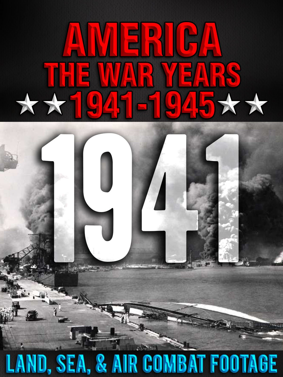 America The War Years 1941-1945: 1941 Land, Sea, Air Combat Footage on Amazon Prime Instant Video UK