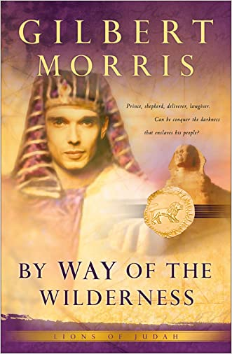 By Way of the Wilderness (Lions of Judah Book #5) written by Gilbert Morris