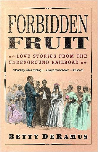 Forbidden Fruit: Love Stories from the Underground Railroad written by Betty DeRamus