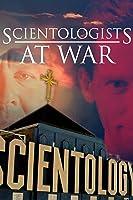 Scientologists at War [HD]