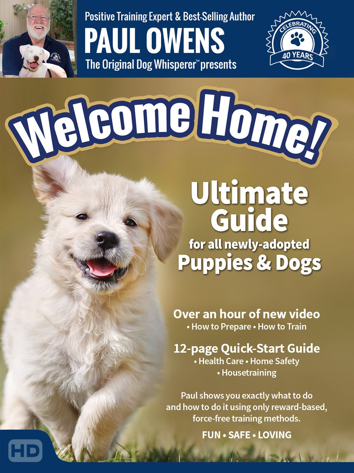 Paul Owens, The Original Dog Whisperer presents: Welcome Home! Ultimate Guide for all newly-adopted Puppies & Dogs