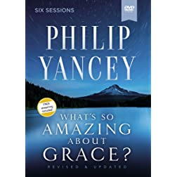 What's So Amazing About Grace? Video Study Revised and Updated