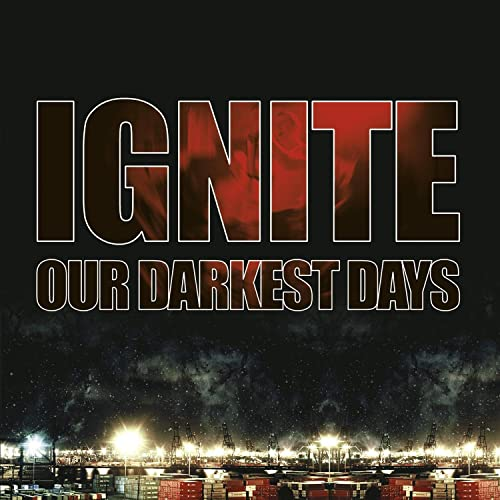 Ignite - Our Darkest Days (Limited Edition)