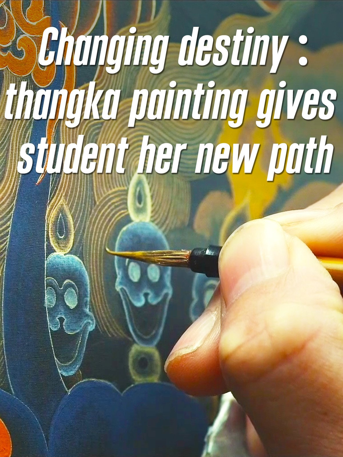 Changing destiny: Thangka painting gives student her new path on Amazon Prime Instant Video UK