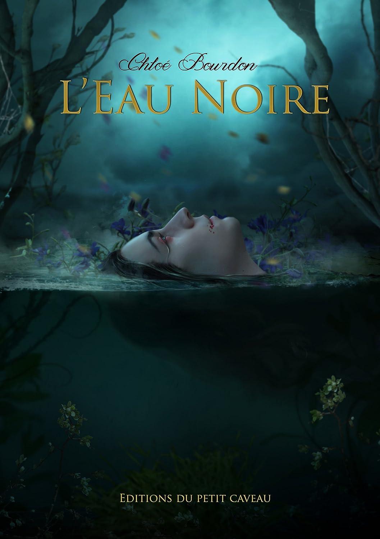 L'eau noire [Format Kindle] Chloé Bourdon