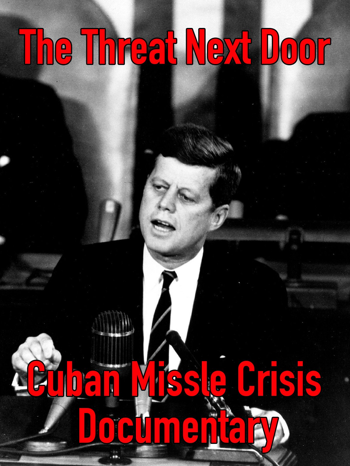 The Threat Next Door: Cuban Missile Crisis Documentary on Amazon Prime Instant Video UK