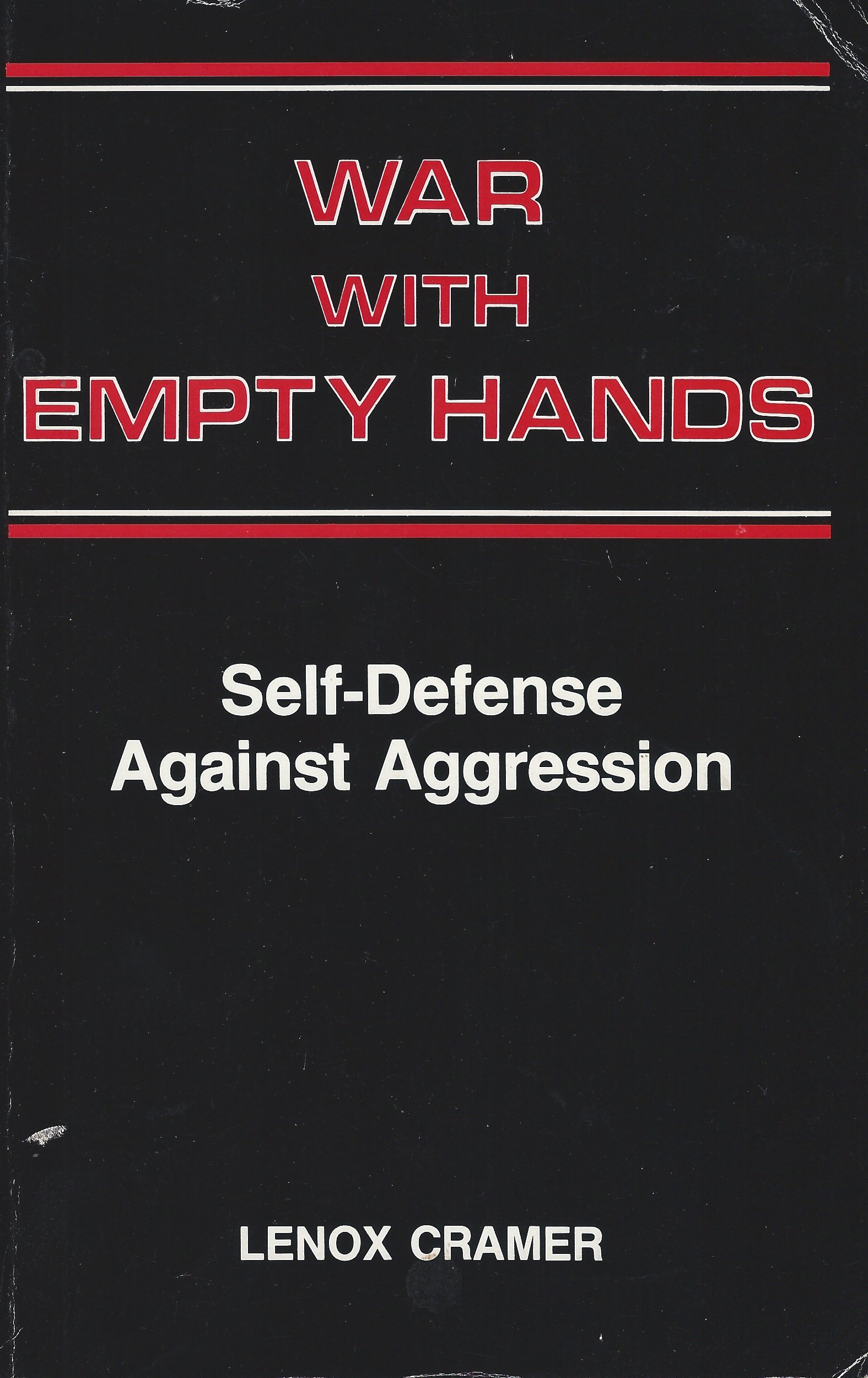 War with Empty Hands: Self-Defense Against Aggression, Cramer, Lenox