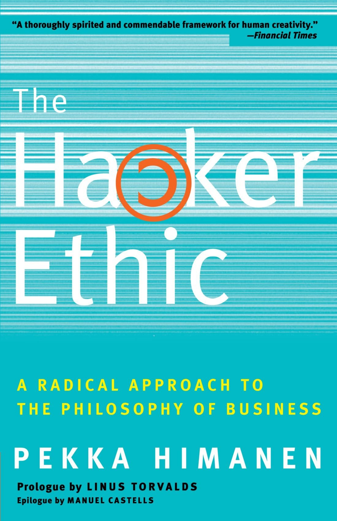 Pekka Himanen - The Hacker Ethic and the Spirit of the New Economy