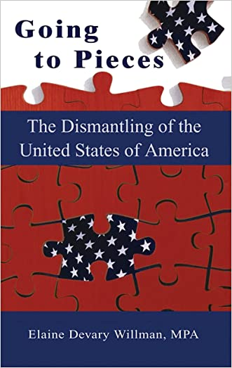 Going to Pieces - The Dismantling of the United States of America