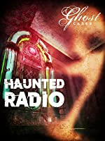 'Haunted Radio' from the web at 'http://ecx.images-amazon.com/images/I/81MCeqGHlmL._UY200_RI_UY200_.jpg'