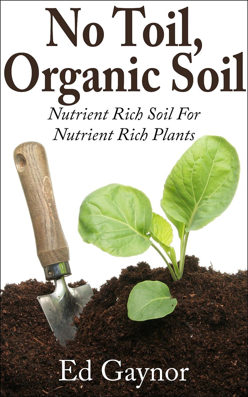http://www.amazon.com/Toil-Organic-Soil-Nutrient-Plants-ebook/dp/B00ICMMUA6/ref=as_sl_pc_ss_til?tag=lettfromahome-20&linkCode=w01&linkId=JXVX7C3FHVPY3ER6&creativeASIN=B00ICMMUA6