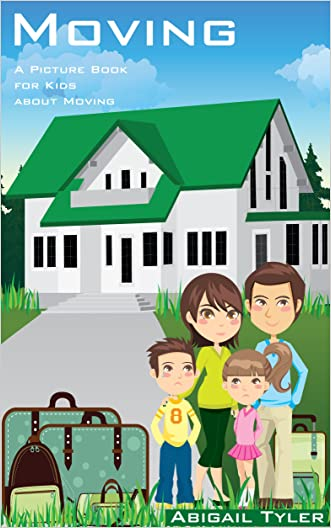 Children's Book About Moving:  A Kids Picture Book About Moving with Photos and Fun Facts written by Abigail Tyler