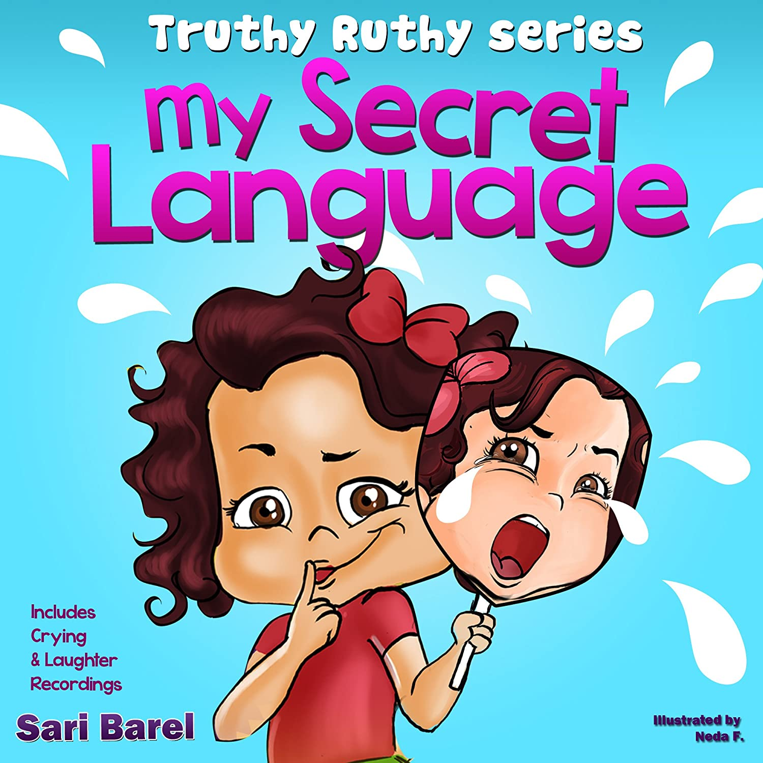 My Secret Language: Children's book for 'how to deal with a crying child' (Truthy Ruthy series) by Sari Barel