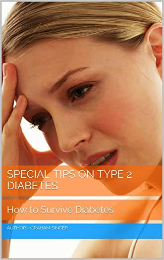 How to Survive Diabetes - including Special Tips on type 2