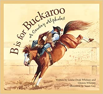 B is for Buckaroo: A Cowboy Alphabet (Sports) written by Gleaves Whitney