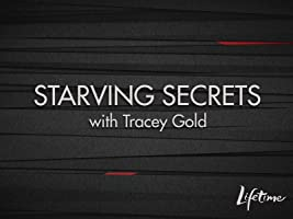 Starving Secrets with Tracy Gold Season 1