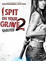 I Spit On Your Grave 2: Unrated Version [HD]