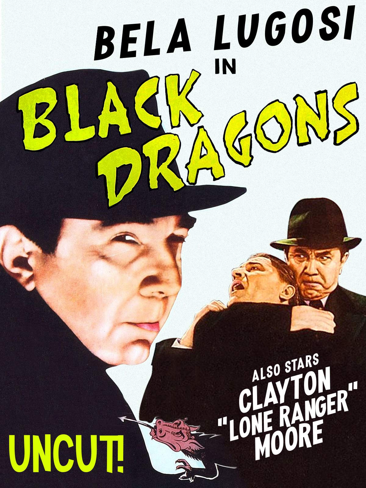 "Bela Lugosi In Black Dragons - Also Stars Clayton ""Lone Ranger"" Moore, Uncut!"