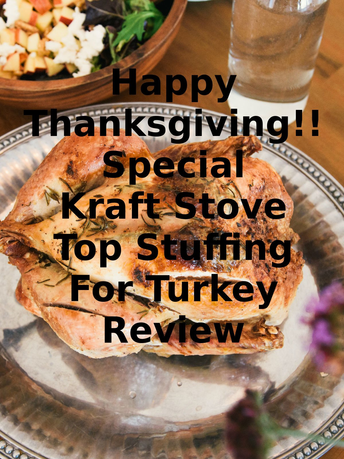 Review: Happy Thanksgiving!! Special Kraft Stove Top Stuffing For Turkey Review