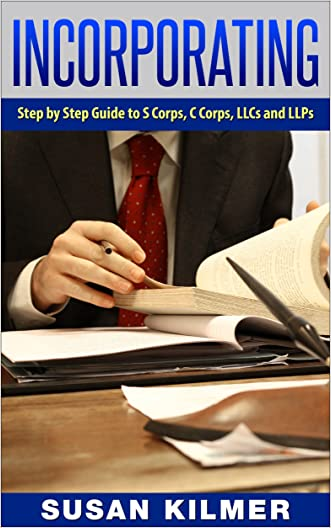 Corporation:  Beginner's Guide on Forming a Corporation (LLC, S-Corp, C-Corp, Partnership) (Starting a Business Book 5)