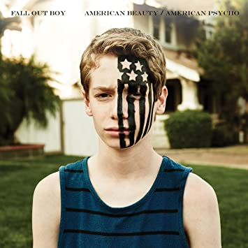 Fall Out Boy � American Beauty / American Psycho