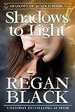 Shadows to Light