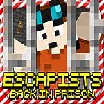 ESCAPISTS - BACK IN PRISON: Survival...