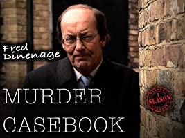 Fred Dinenage Murder Casebook: The Complete First Season