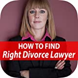 How To Find A Right Divorce Lawyer - Best Way To Hire Family Attorney, What To Look For, And Expect.