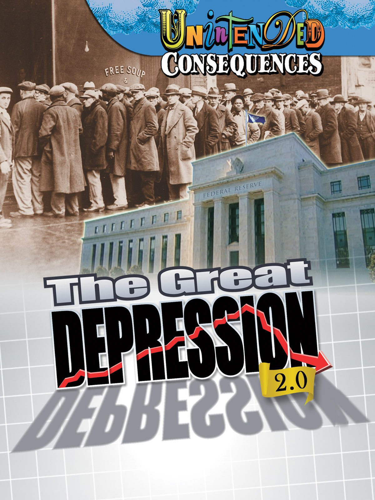 Unintended Consequences: The Great Depression 2.0