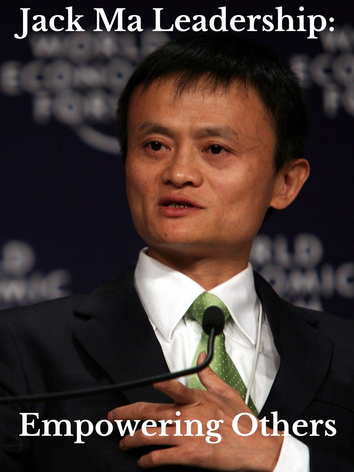 Jack Ma Leadership: Empowering Others