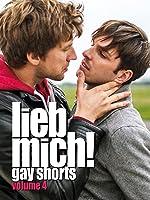 Lieb mich!: Gay Shorts Volume 4 (Originalfassung)