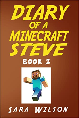 Diary of a Minecraft Steve (Book 2): The Amazing Minecraft World Told by a Hero Minecraft Steve (Minecraft Books)