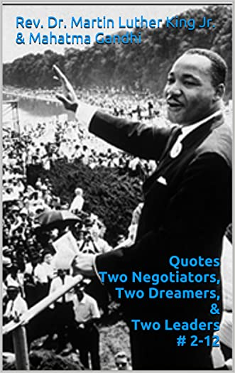 Rev. Dr. Martin Luther King Jr. & Mahatma Gandhi Quotes Two Negotiators, Two Dreamers, & Two Leaders # 2-12: Powered by Dronenetx Global Bitnet Think Tank Solutions: Rise of the Global Drones 2016