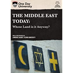 The Middle East Today: Whose Land is it Anyway?