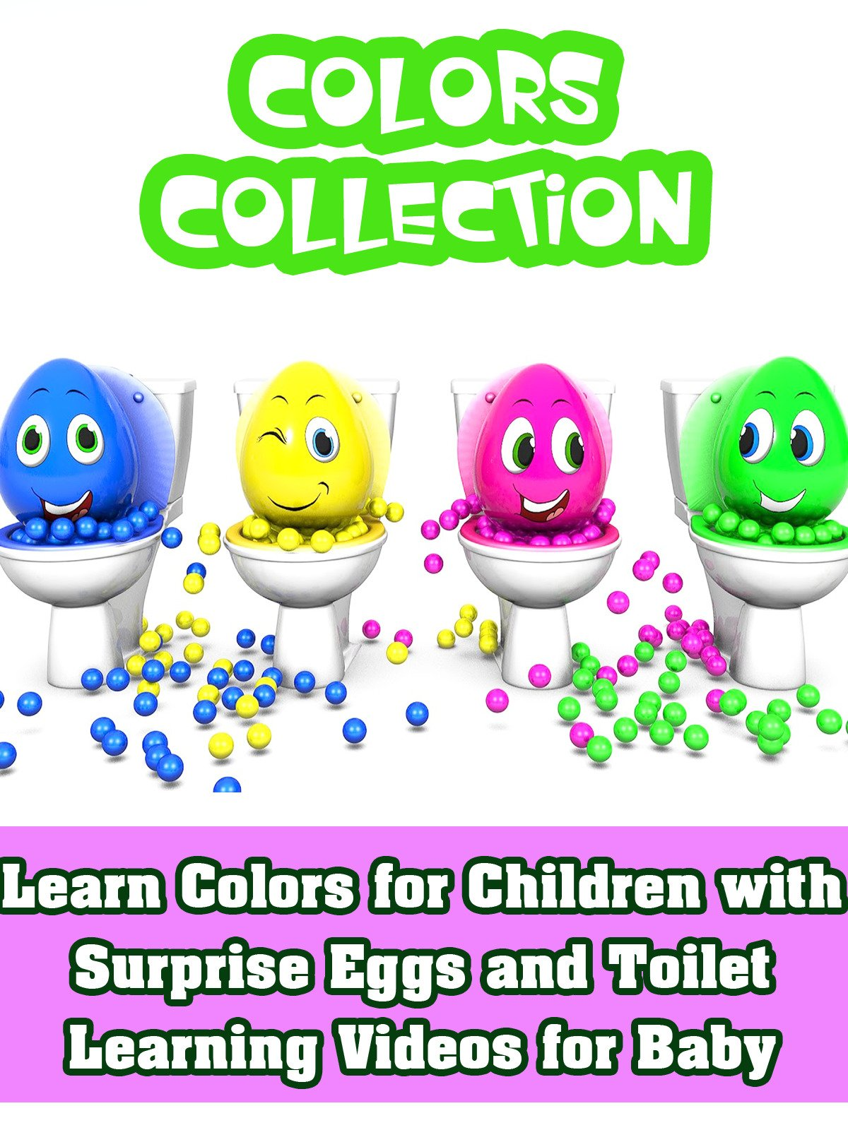 Learn Colors for Children with Surprise Eggs and Toilet Learning Videos for Baby
