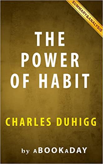 The Power of Habit: : Why We Do What We Do in Life and Business by Charles Duhigg | Summary & Analysis