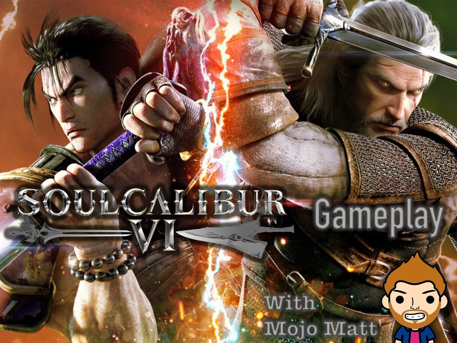 Soul Caliber VI Gameplay With Mojo Matt on Amazon Prime Instant Video UK