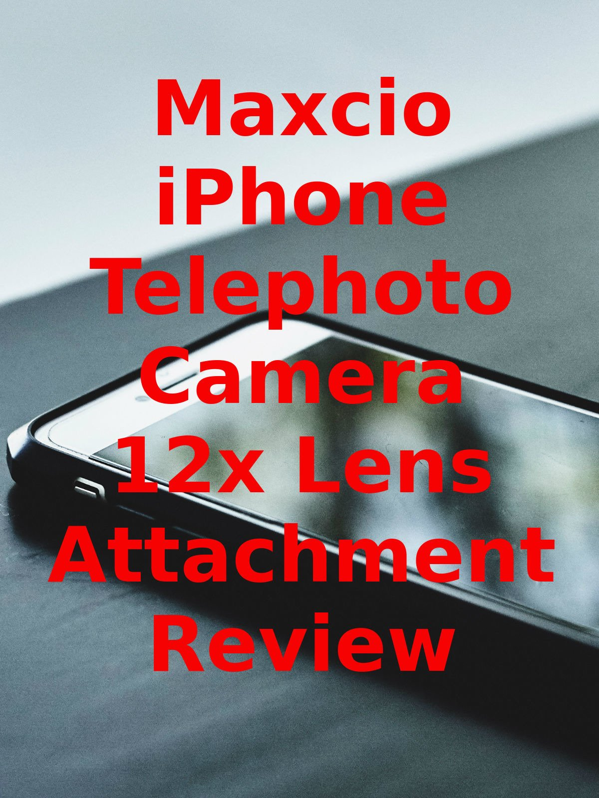 Review: Maxcio iPhone Telephoto Camera 12x Lens Attachment Review on Amazon Prime Video UK