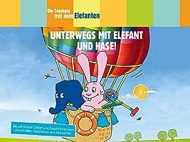 Die Sendung mit dem Elefanten Vol. 2 - Unterwegs mit Elefant und Hase